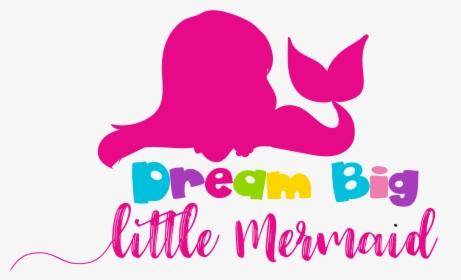 Dream Big Little Mermaid Cutting Files Svg Dxf Pdf Free Little Mermaid Clipart For Cricut Hd Png Download Transparent Png Image Pngitem