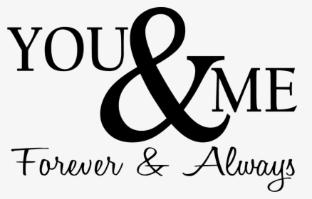 Love Status Png You And Me Forever And Always Transparent Png Transparent Png Image Pngitem
